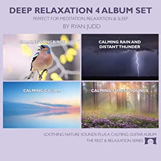 Deep Relaxation 4 Album Set: Perfect for Meditation, Relaxation and Sleep