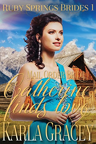Compare Textbook Prices for Mail Order Bride - Catherine Finds Love: Sweet Clean Historical Western Mail Order Bride Inspirational Romance Ruby Springs Brides Volume 1  ISBN 9781539342137 by Gracey, Karla