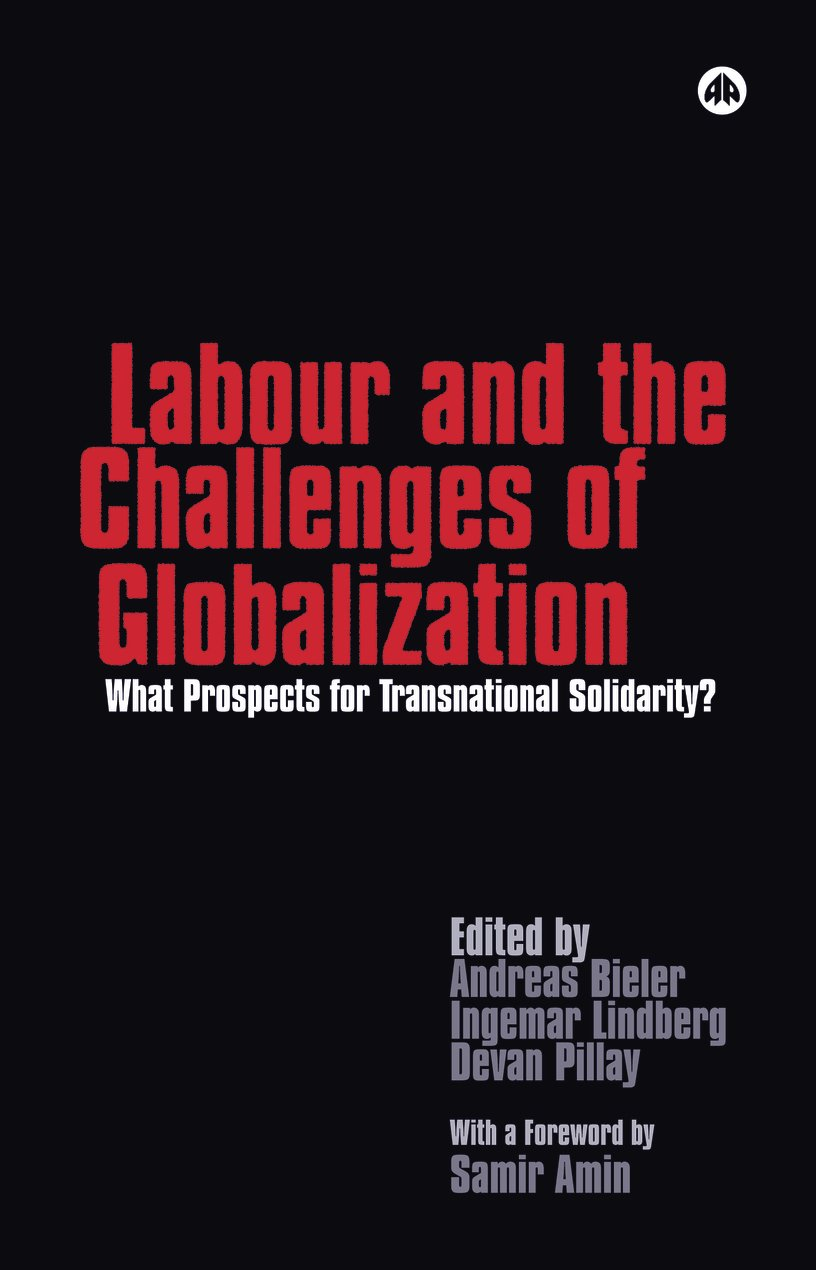 Labour and the Challenges of Globalization: What Prospects For Transnational Solidarity?
