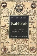 By Daniel C. Matt - The Essential Kabbalah: The Heart of Jewish Mysticism (1st Edition) (12.7.2008)