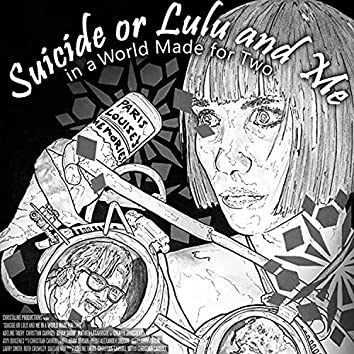 Suicide or Lulu and Me in a World Made for Two (Original Motion Picture Soundtrack)