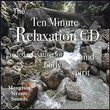 The Ten Minute Relaxation - Mountian Stream Sounds