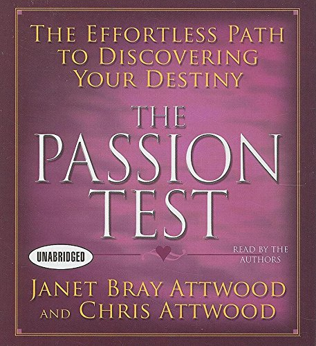 The Passion Test: The Effortless Path to Discovering Your Destiny (Your Coach in a Box)
