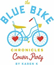 The Blue Bike Chronicles: Cousin Party