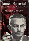James Forrestal,: A study of personality, politics, and policy