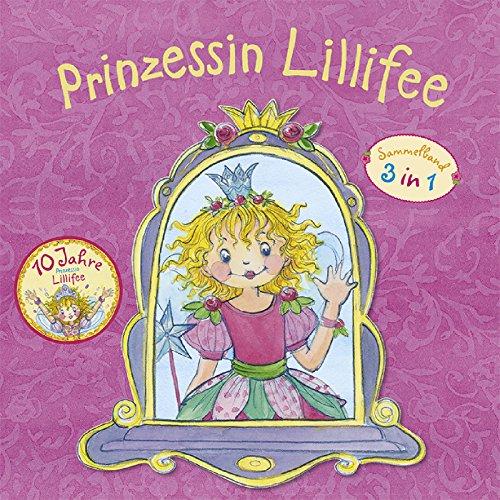 Prinzessin Lillifee Jubiläumsband: 3 in 1 Sammelband (Prinzessin Lillifee - Prinzessin Lillifee und das Einhorn - Prinzessin Lillifee die kleine Ballerina)