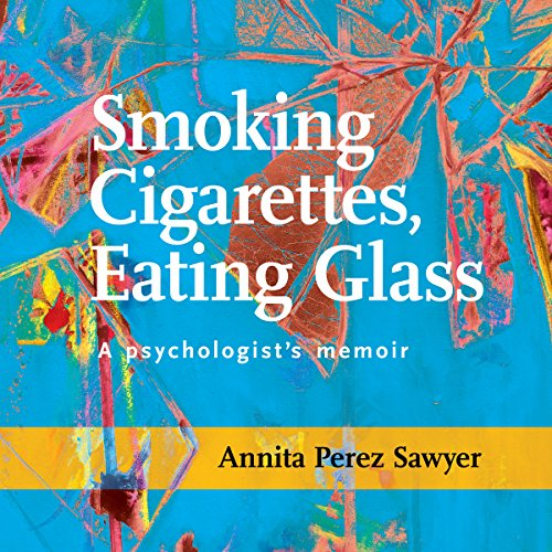 Smoking Cigarettes, Eating Glass audiobook cover art