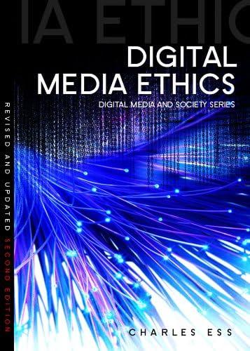 Digital Media Ethics (Digital Media and Society) (English Edition ...