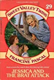 Jessica and the Brat Attack (Sweet Valley Twins #29)