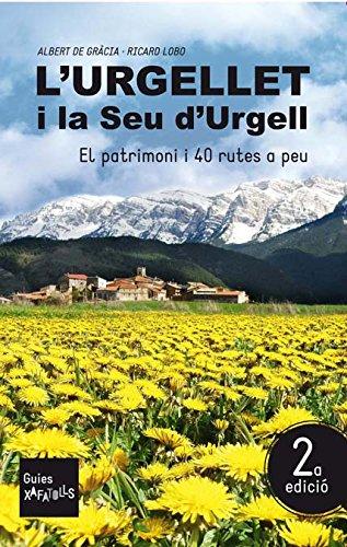 L'Urgellet i La Seu d'Urgell: El patrimoni i 40 rutes a peu (Guies Txafatolls)