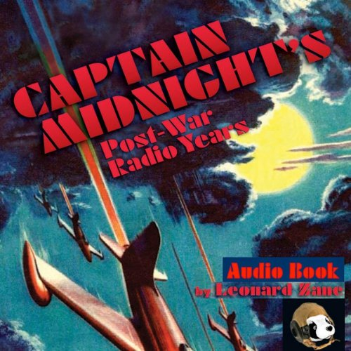 Captain Midnight's Post-War Radio Years audiobook cover art