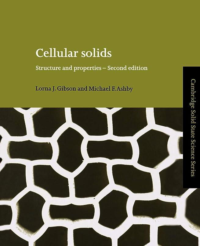 退屈な頑張る排除Cellular Solids: Structure and Properties (Cambridge Solid State Science Series)