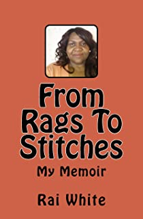 From Rags To Stitches: My Memoir