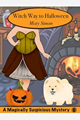 Witch Way to Halloween: Magically Suspicious Mysteries Book 6 Kindle Edition