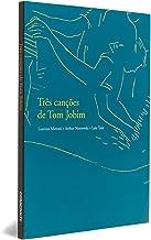Três Canções de Tom Jobim