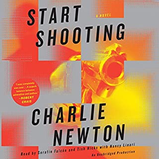 Start Shooting     A Novel              By:                                                                                                                                 Charlie Newton                               Narrated by:                                                                                                                                 Nancy Linari,                                                                                        Tish Hicks,                                                                                        Serafin Falcon                      Length: 13 hrs and 48 mins     17 ratings     Overall 3.4
