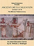 Ancient Greek Civilization Lecture 1 of 10 The Minoan Thalassocracy.
