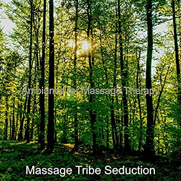 Ambiance for Massage Therapy