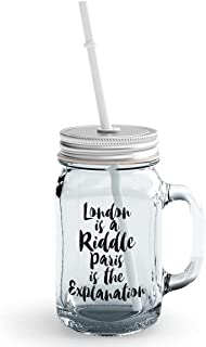 Clear Mason Jar-London Is a Riddle Paris Is Explaination Glass Jar With Straws With Words