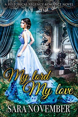 My Lord My Love: A Historical Regency Romance Novel
