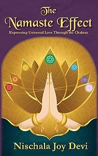 The Namaste Effect: Expressing Universal Love Through the Chakras