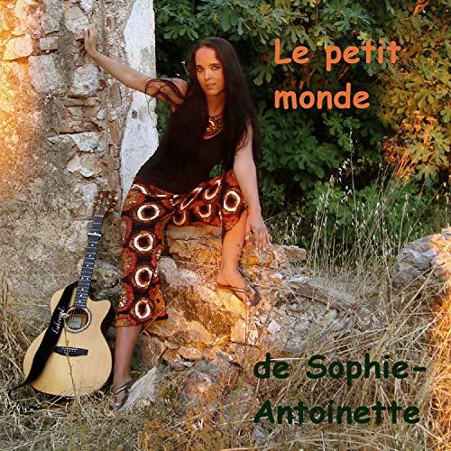 Le petit monde de Sophie-Antoinette (Deluxe Version)