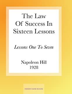 The Law Of Success In Sixteen Lessons by Napoleon Hill: Lessons One To Seven