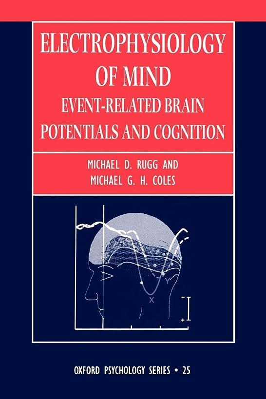 オレンジピカリングエンジンElectrophysiology of Mind: Event-Related Brain Potentials and Cognition (Oxford Psychology Series)