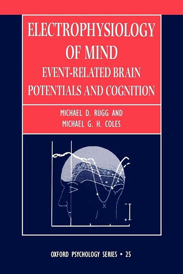 始めるコードレス調和Electrophysiology of Mind: Event-Related Brain Potentials and Cognition (Oxford Psychology Series)