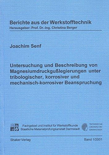 Untersuchung und Beschreibung von Magnesiumdruckgußlegierungen unter tribologischer, korrosiver und mechanisch-korrosiver Beanspruchung