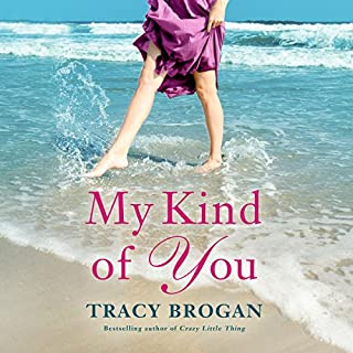 My Kind of You     Trillium Bay, Book 1              By:                                                                                                                                 Tracy Brogan                               Narrated by:                                                                                                                                 Amy McFadden                      Length: 10 hrs and 11 mins     1,180 ratings     Overall 4.4