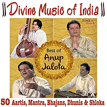 Divine Music of India Best of Anup Jalota