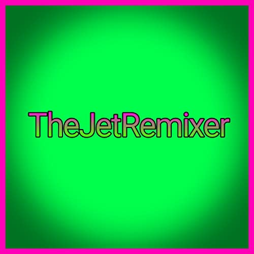 TheJetRemixer