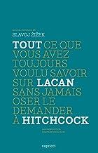 Tout ce que vous avez toujours voulu savoir sur Lacan sans jamais oser le demander à Hitchcock (French Edition)