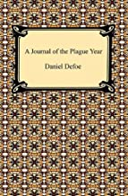 A Journal of the Plague Year [with Biographical Introduction]