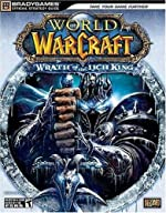 World of Warcraft - Wrath of the Lich King Official Strategy Guide de BradyGames