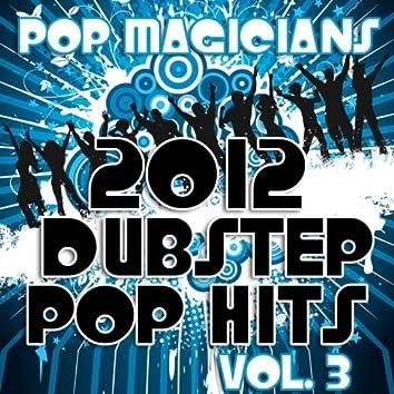 2012 Dubstep Pop Hits, Vol. 3