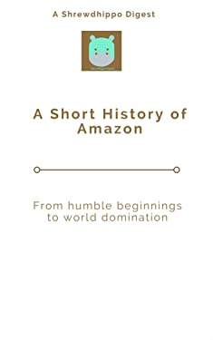 A Short History of Amazon: From humble beginnings to world domination