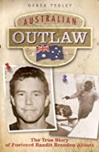 Australian Outlaw: The True Story of Postcard Bandit Brenden Abbott