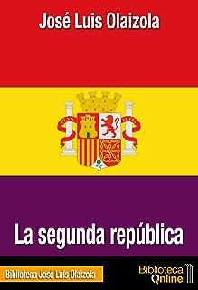 La segunda república (Spanish Edition)