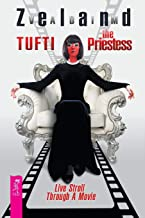 Tufti the Priestess. Live Stroll Through A Movie