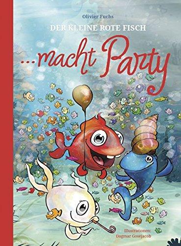 Der Kleine Rote Fisch macht Party: Neue Geschichten vom KRF (Der Kleine Rote Fisch / Le Petit Poisson Rouge)