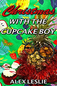 Christmas With The Cupcake Boy (Men Of Melbourne Book 2) by [Alex Leslie]