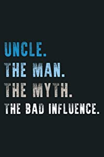 Mens Uncle The Man The Myth The Bad Influence Uncle Gift: Notebook Planner - 6x9 inch Daily Planner Journal, To Do List No...