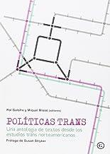 Políticas Trans: Una antología de textos desde los estudios trans norteameric (COLECCION G)