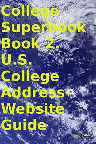 College Superbook Book 2. U.S. College Address-Website Guide