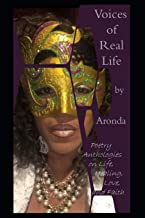 Voices of Real Life by Aronda: Poetry Anthologies on Life, Healing, Love, and Faith