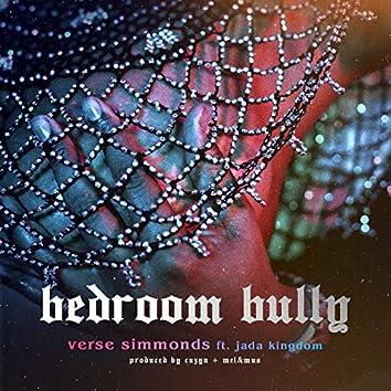 Bedroom Bully (feat. Jada Kingdom)