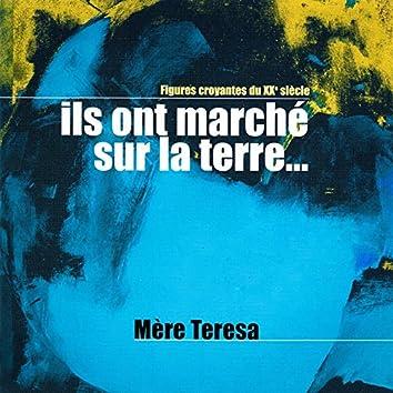 """Ils ont marché sur la terre, Vol. 5 (Mère Teresa : Une obstinée au service des pauvres) [Collection """"Figures croyantes du 20ème siècle""""]"""