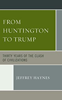 From Huntington to Trump: Thirty Years of the Clash of Civilizations